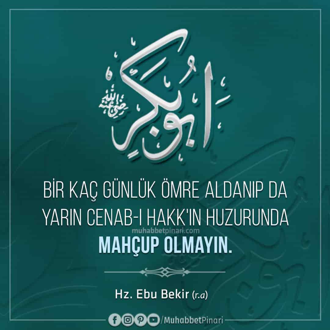 Hz. Ebu Bekir'den -radıyallahu anh- Hikmetli Sözler